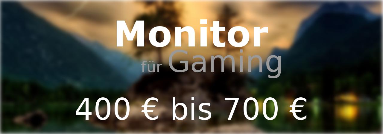 Monitor für Gaming zwischen 400€ bis 700€