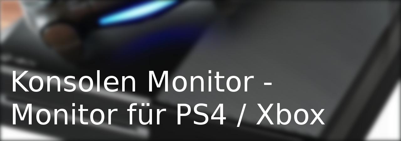 Monitor für Konsolen wie PS4 / Xbox